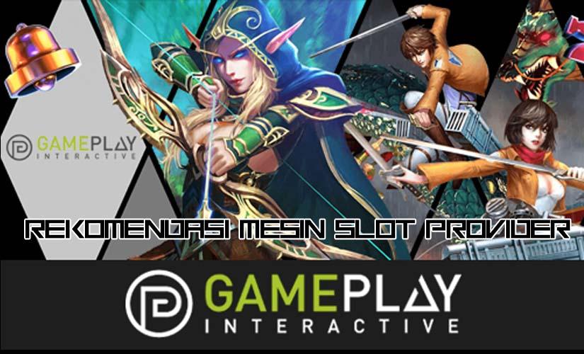 4 Rekomendasi Mesin Slot Provider Gameplay Interactive
