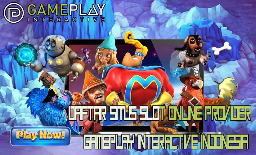 Daftar Situs Slot Online Provider Gameplay Interactive Indonesia